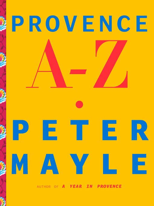 Title details for Provence A-Z by Peter Mayle - Available