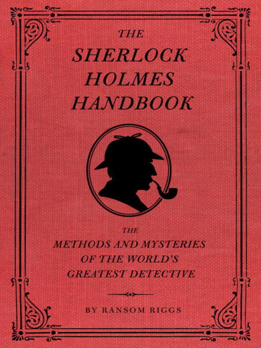 Title details for The Sherlock Holmes Handbook by Ransom Riggs - Available