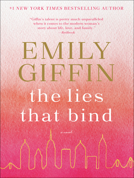 Title details for The Lies That Bind by Emily Giffin - Available