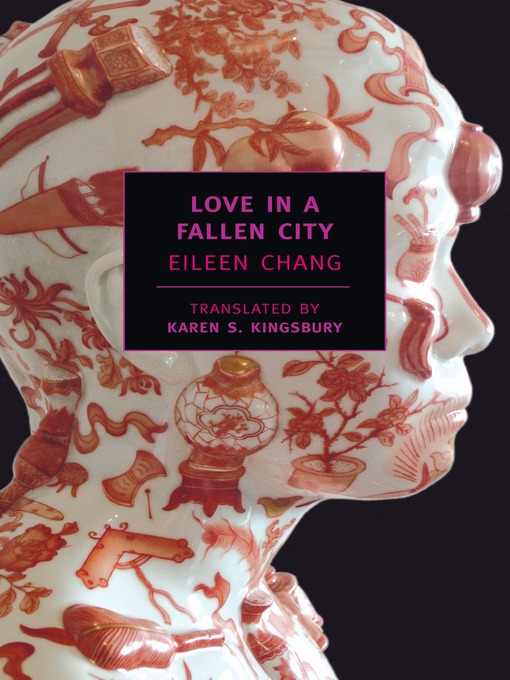 Title details for Love in a Fallen City by Eileen Chang - Available