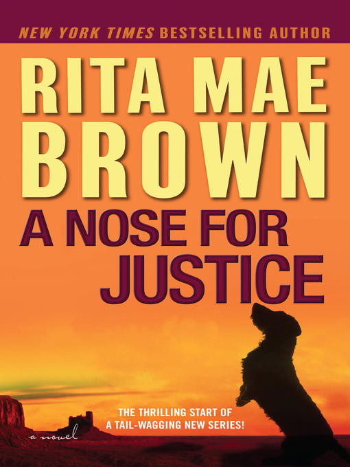 Title details for A Nose for Justice by Rita Mae Brown - Available