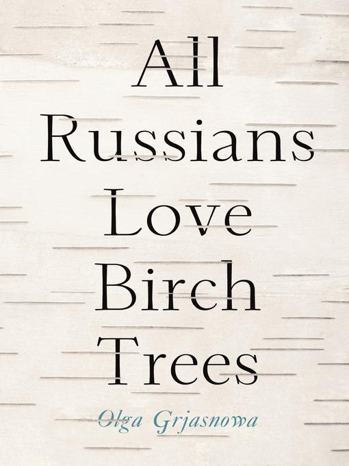 Cover of All Russians Love Birch Trees