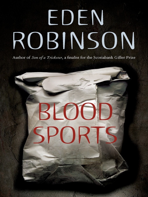 Title details for Blood Sports by Eden Robinson - Wait list