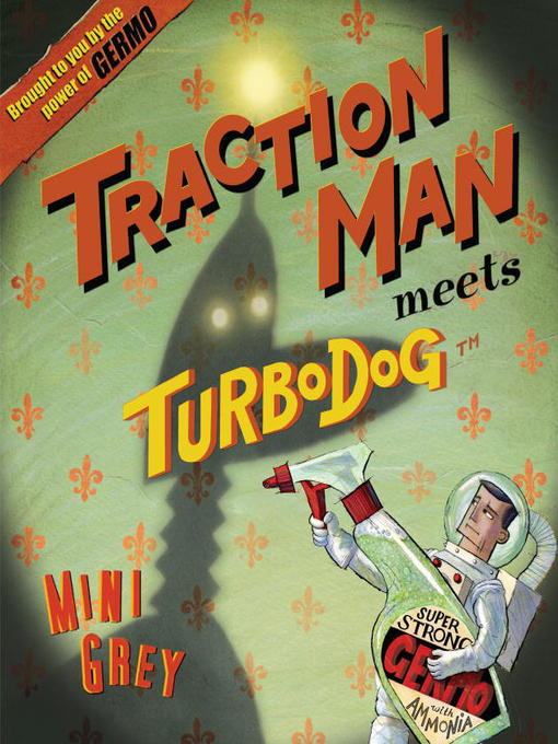Title details for Traction Man Meets Turbo Dog by Mini Grey - Available