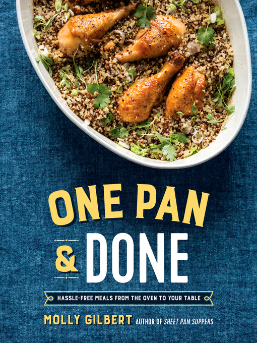 Title details for One Pan & Done by Molly Gilbert - Available
