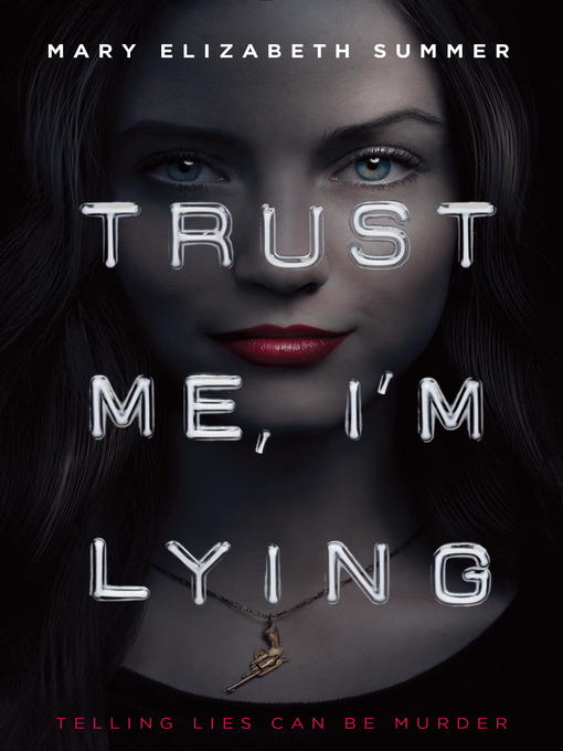 Title details for Trust Me, I'm Lying by Mary Elizabeth Summer - Available