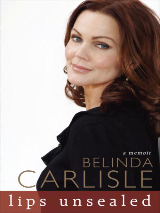 Title details for Lips Unsealed by Belinda Carlisle - Wait list