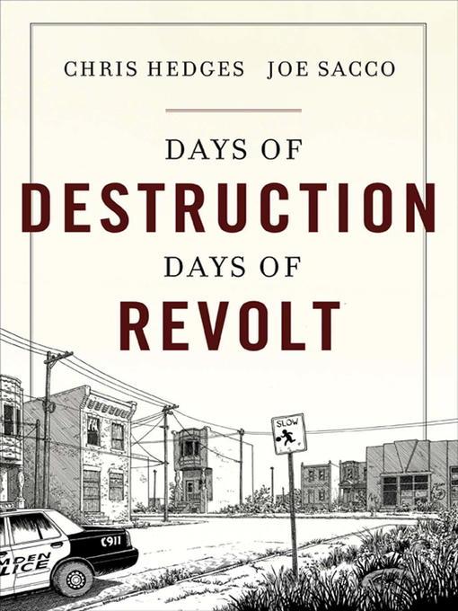 Title details for Days of Destruction, Days of Revolt by Chris Hedges - Available
