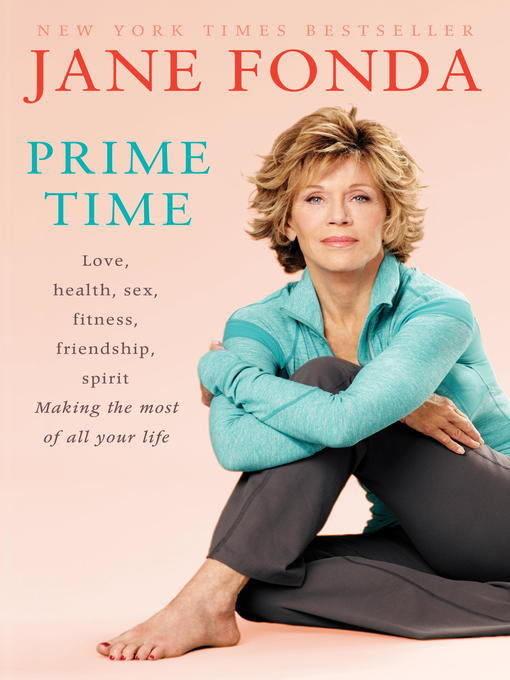 Title details for Prime Time (with Bonus Content) by Jane Fonda - Available