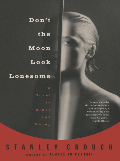 Title details for Don't the Moon Look Lonesome by Stanley Crouch - Available