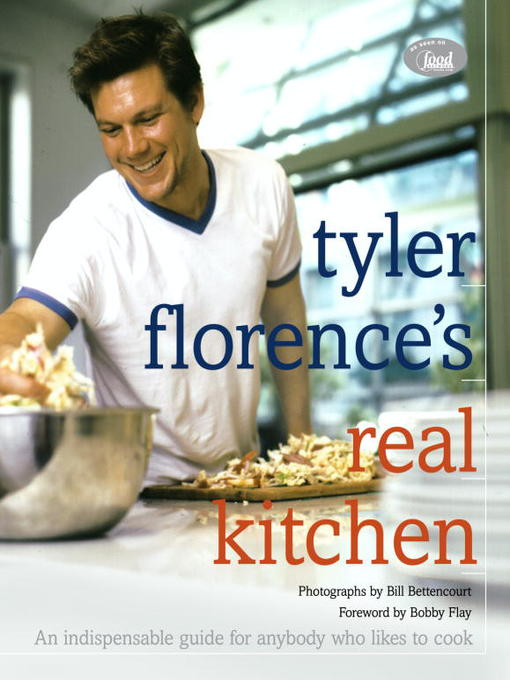 Title details for Tyler Florence's Real Kitchen by Tyler Florence - Available