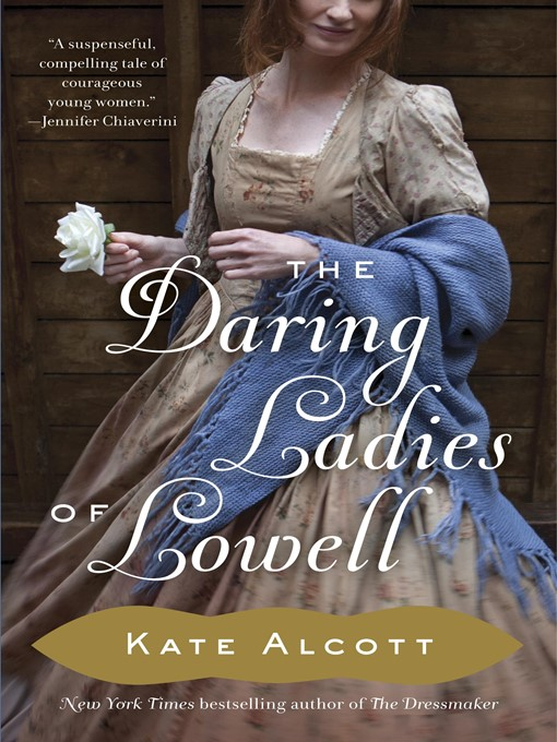 Title details for The Daring Ladies of Lowell by Kate Alcott - Available