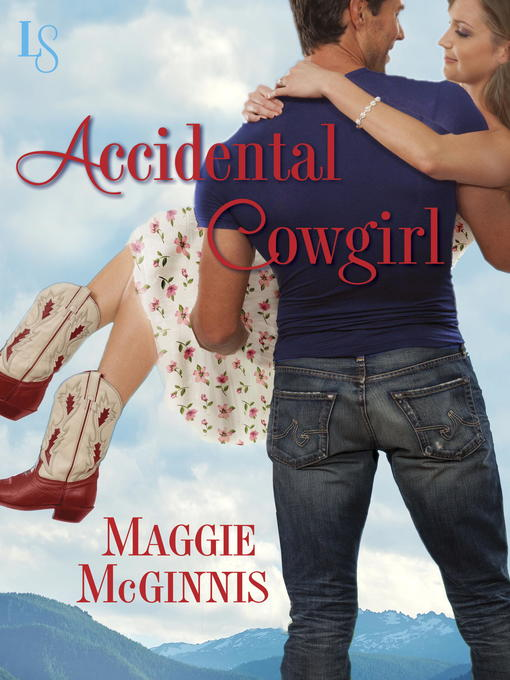 Title details for Accidental Cowgirl by Maggie McGinnis - Available