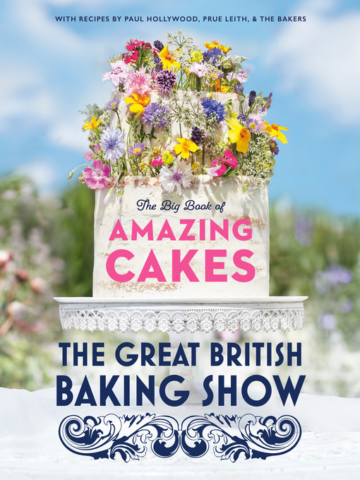 Title details for The Great British Baking Show by The Baking Show Team - Wait list
