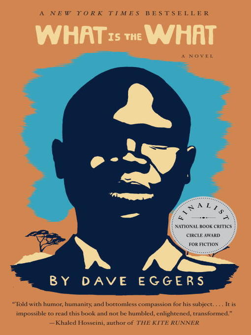 Title details for What Is the What by Dave Eggers - Available