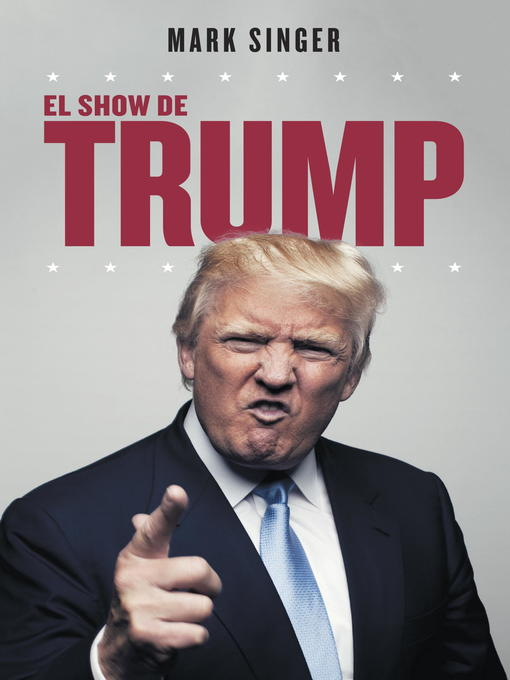 Title details for El show de Trump by Mark Singer - Available