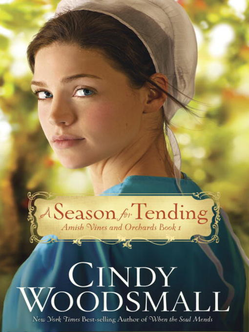 Title details for A Season for Tending by Cindy Woodsmall - Available