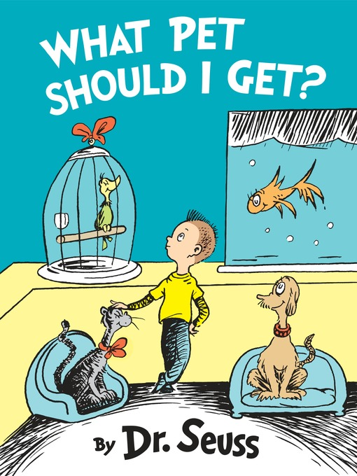 Title details for What Pet Should I Get? by Dr. Seuss - Available