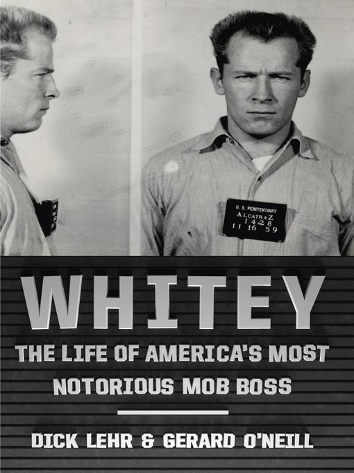 Title details for Whitey by Dick Lehr - Available
