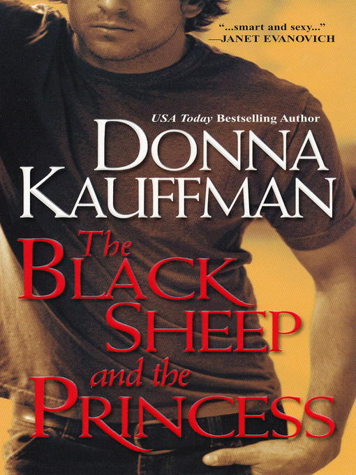 Title details for The Black Sheep and the Princess by Donna Kauffman - Available