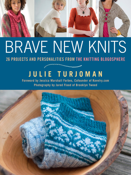 Title details for Brave New Knits by Julie Turjoman - Available