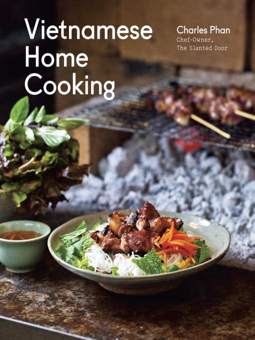 Title details for Vietnamese Home Cooking by Charles Phan - Available