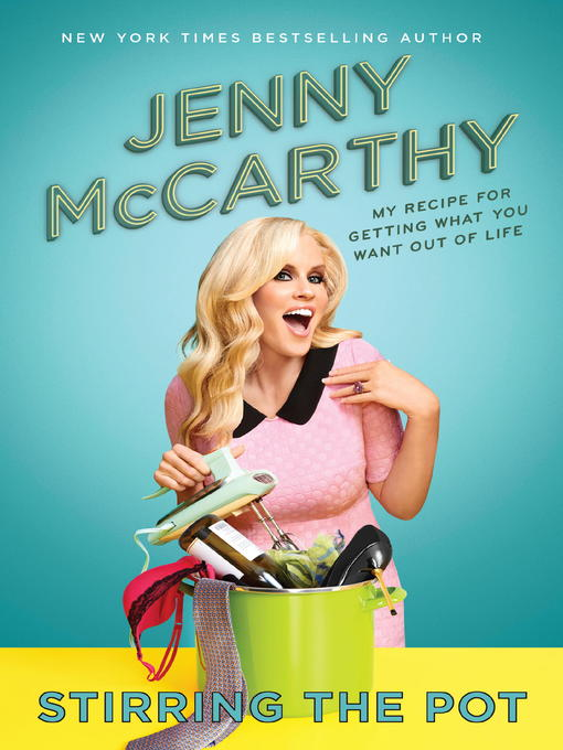 Title details for Stirring the Pot by Jenny McCarthy - Available