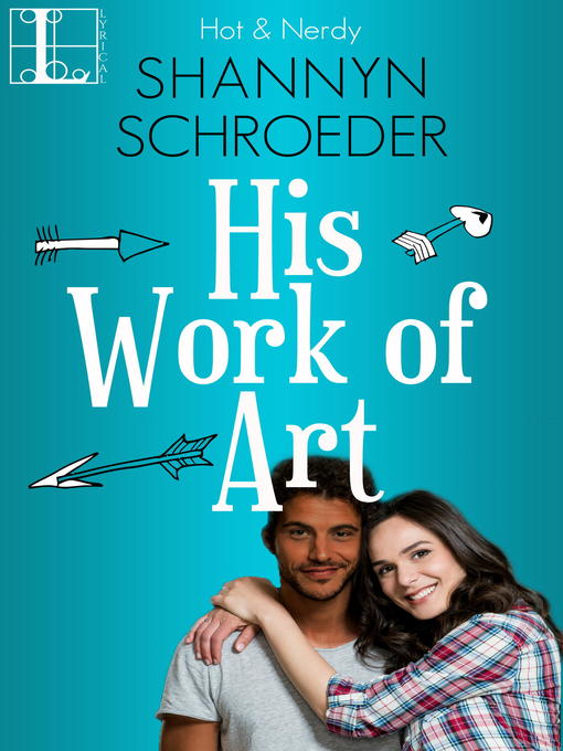 Title details for His Work of Art by Shannyn Schroeder - Wait list