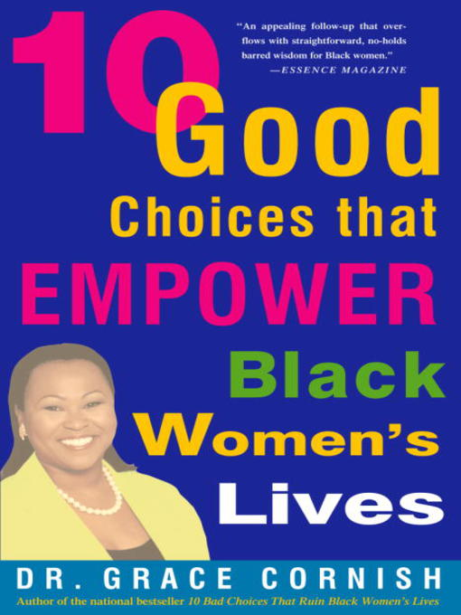 Title details for 10 Good Choices That Empower Black Women's Lives by Grace Cornish, Ph.D. - Available