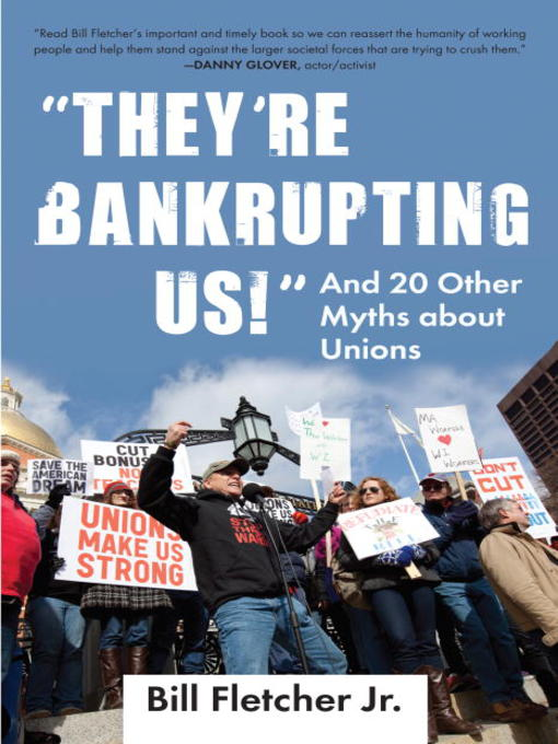 Title details for They're Bankrupting Us! by Bill Fletcher, Jr. - Available