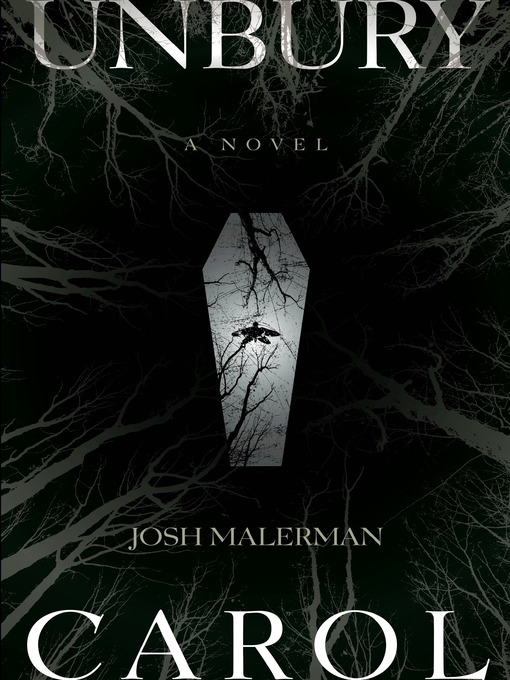 Title details for Unbury Carol by Josh Malerman - Available