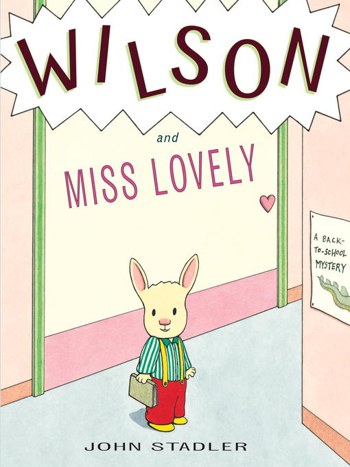 Title details for Wilson and Miss Lovely by John Stadler - Available