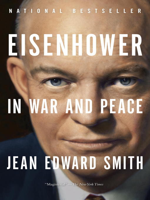 Title details for Eisenhower in War and Peace by Jean Edward Smith - Available
