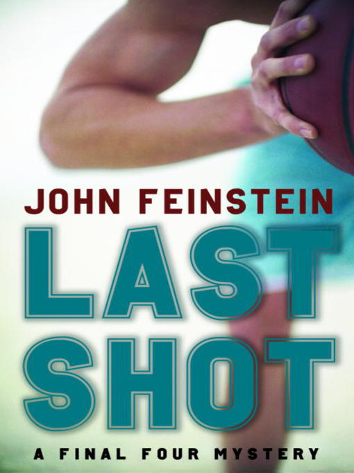 Title details for Last Shot by John Feinstein - Available