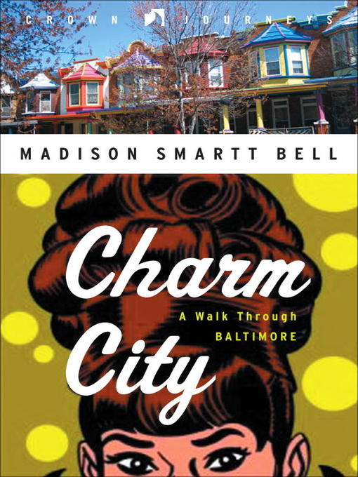 Title details for Charm City by Madison Smartt Bell - Wait list