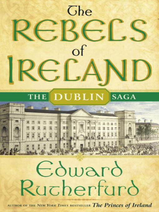 Title details for The Rebels of Ireland by Edward Rutherfurd - Available