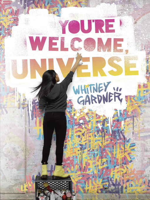 Title details for You're Welcome, Universe by Whitney Gardner - Wait list