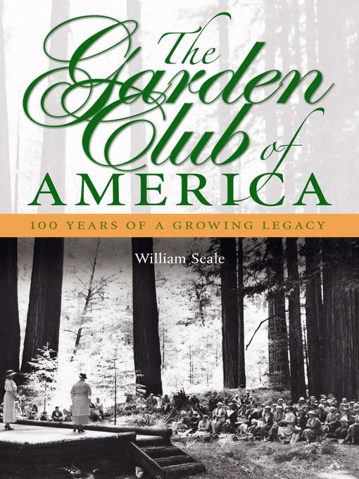 Title details for The Garden Club of America by William Seale - Available