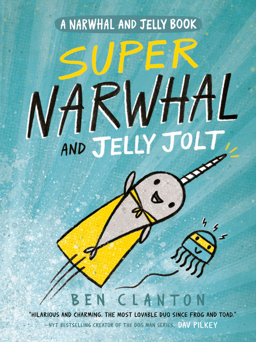 Title details for Super Narwhal and Jelly Jolt by Ben Clanton - Wait list