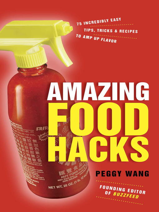 Title details for Amazing Food Hacks by Peggy Wang - Wait list