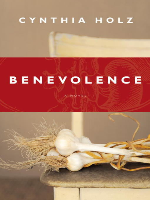 Title details for Benevolence by Cynthia Holz - Available