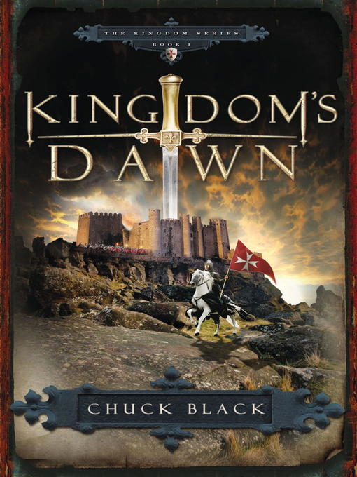 Title details for Kingdom's Dawn by Chuck Black - Available