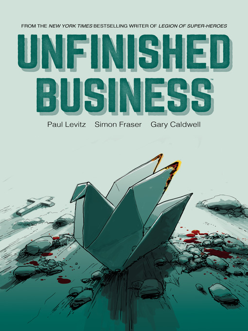 Title details for Unfinished Business by Paul Levitz - Available