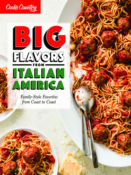 Big Flavors from Italian America Family-Style Favorites from Coast to Coast