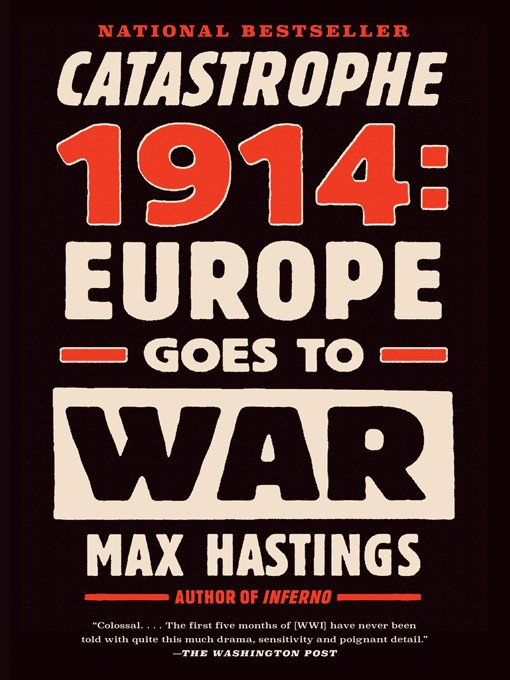 Title details for Catastrophe 1914 by Max Hastings - Available