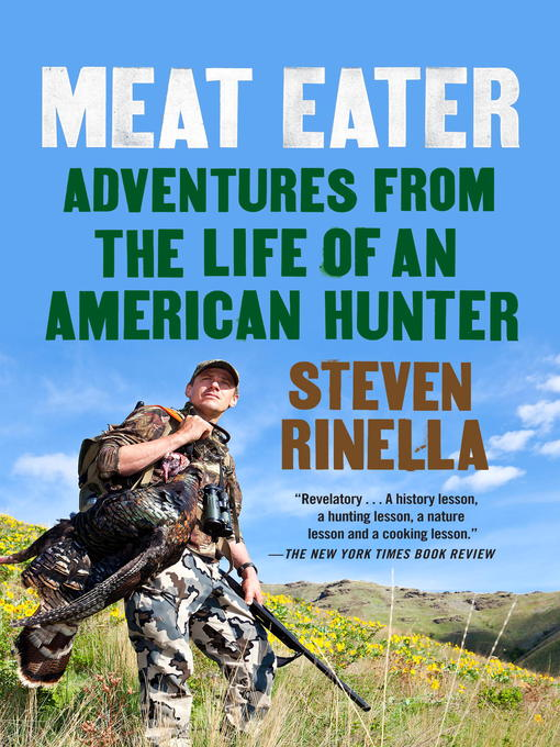 Title details for Meat Eater by Steven Rinella - Available