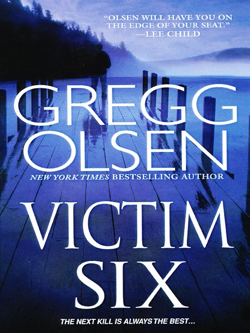 Title details for Victim Six by Gregg Olsen - Available