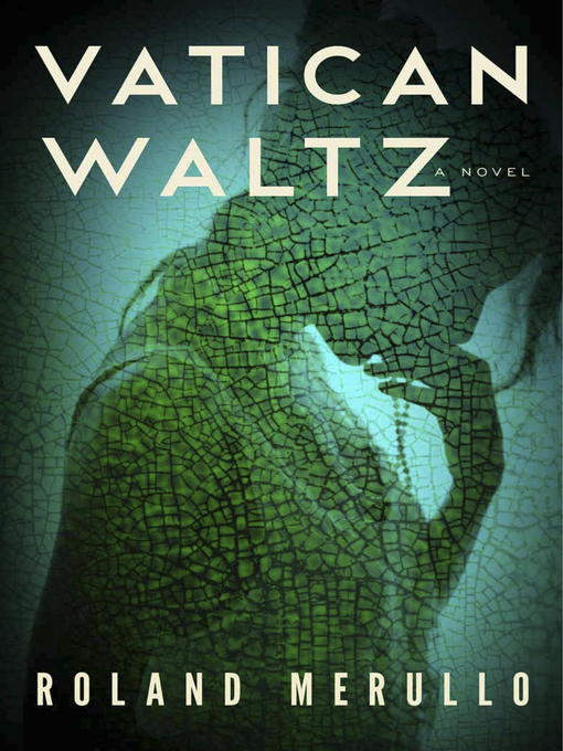 Title details for Vatican Waltz by Roland Merullo - Available