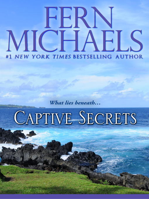 Title details for Captive Secrets by Fern Michaels - Wait list