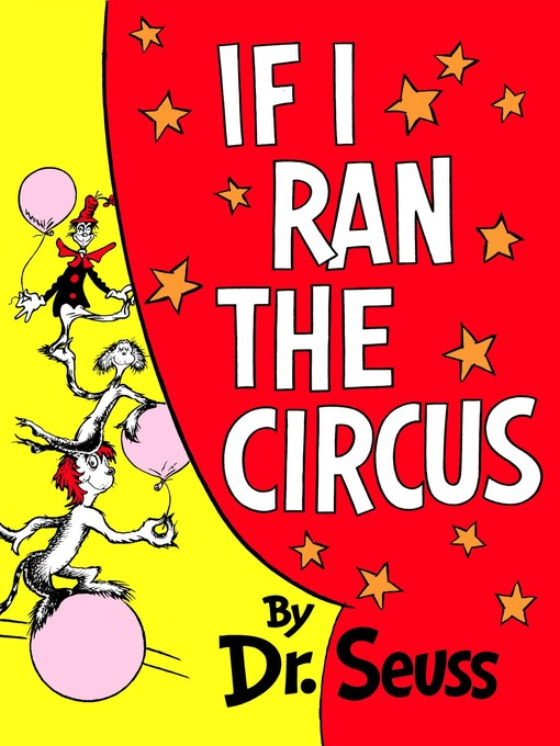 Title details for If I Ran the Circus by Dr. Seuss - Available